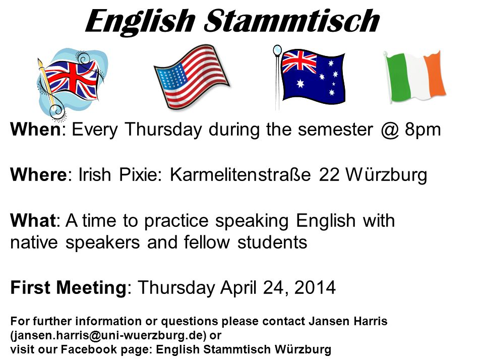 English Stammtisch When: Every Thursday during the semester @ 8pm
