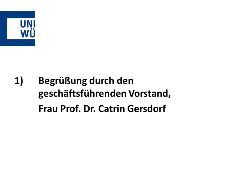 1) Begrüßung durch den geschäftsführenden Vorstand, Frau Prof. Dr