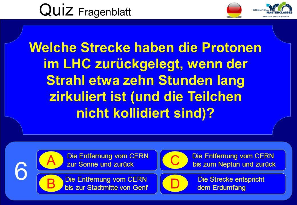 6 Quiz Fragenblatt Welche Strecke haben die Protonen