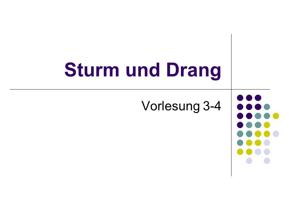 Sturm und Drang Vorlesung 3-4