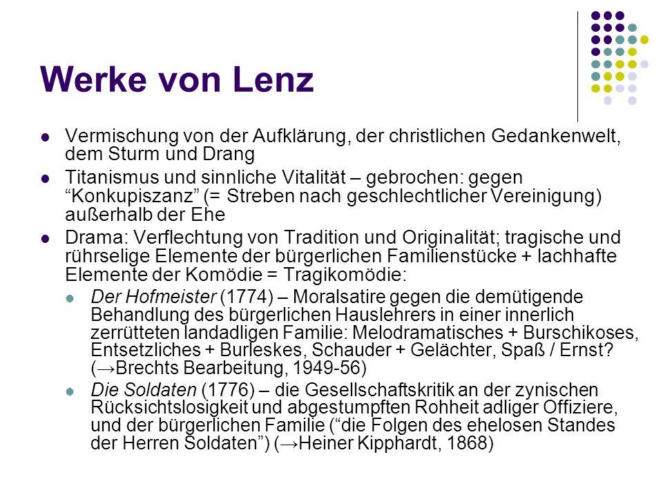Werke von Lenz Vermischung von der Aufklärung, der christlichen Gedankenwelt, dem Sturm und Drang.
