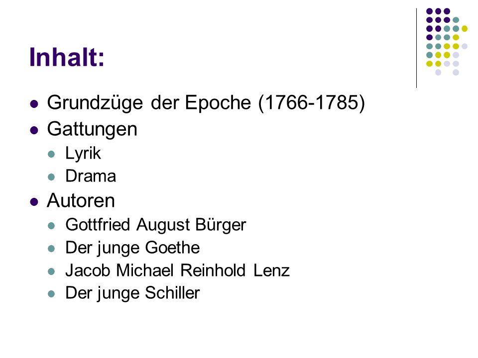 Inhalt: Grundzüge der Epoche (1766-1785) Gattungen Autoren Lyrik Drama