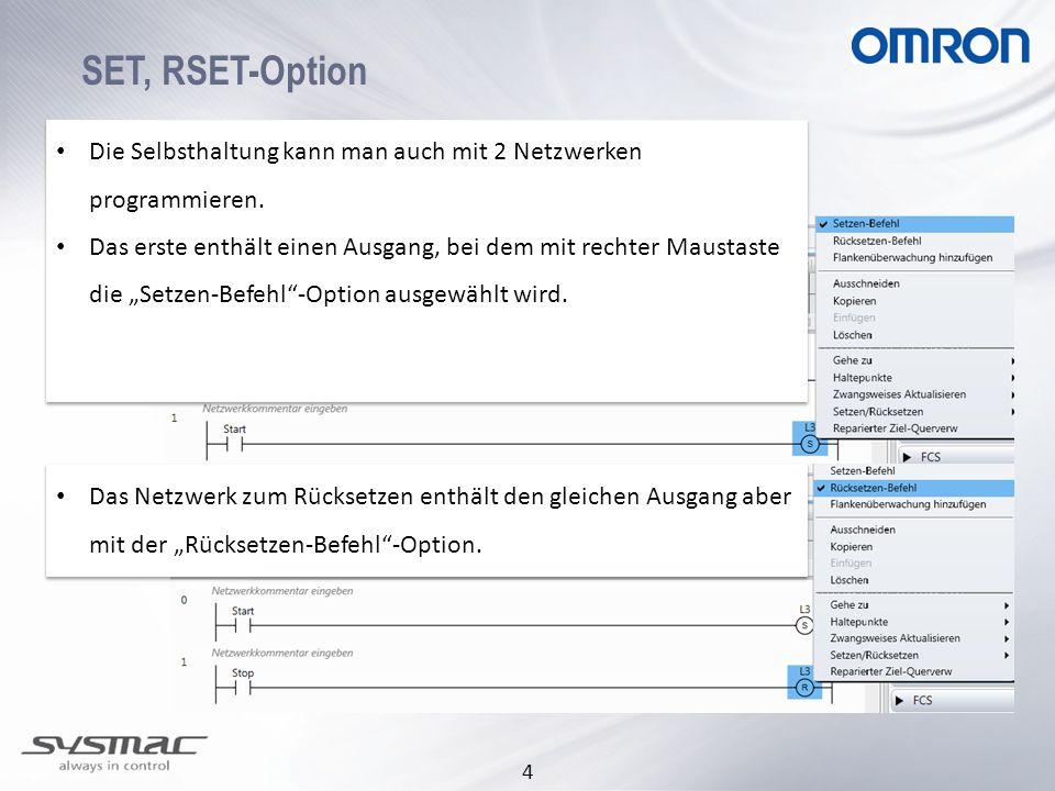 SET, RSET-Option Die Selbsthaltung kann man auch mit 2 Netzwerken programmieren.