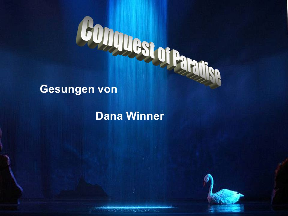 Conquest of Paradise Gesungen von Dana Winner