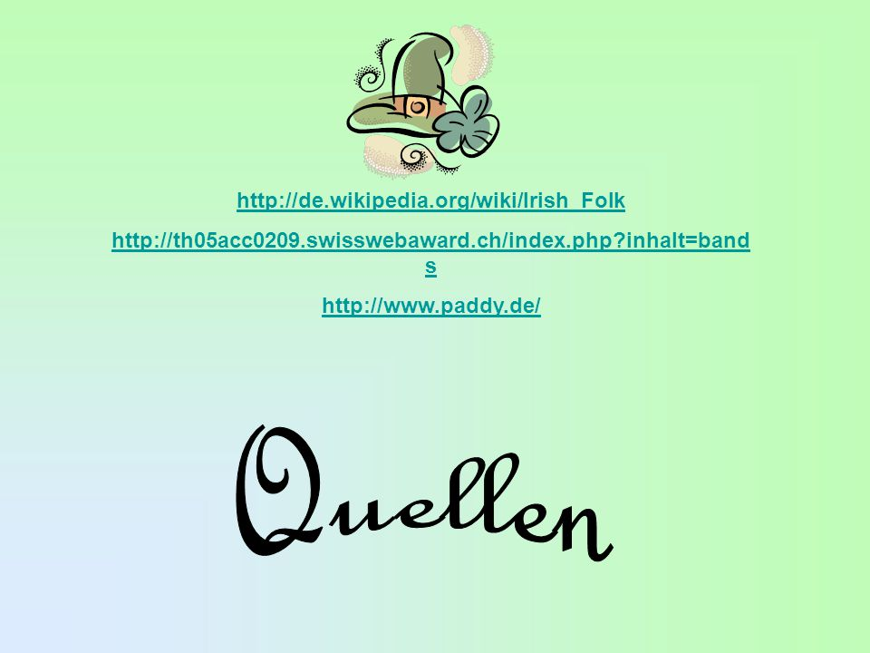 Quellen http://de.wikipedia.org/wiki/Irish_Folk
