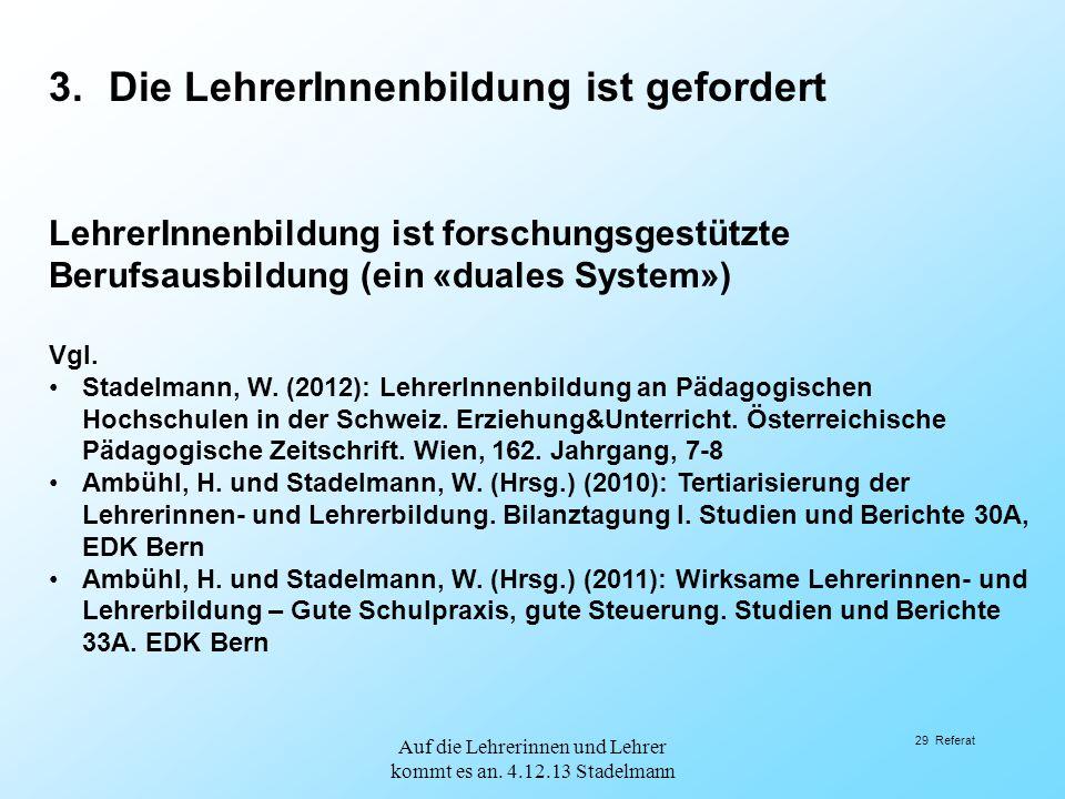 Auf die Lehrerinnen und Lehrer kommt es an. 4.12.13 Stadelmann