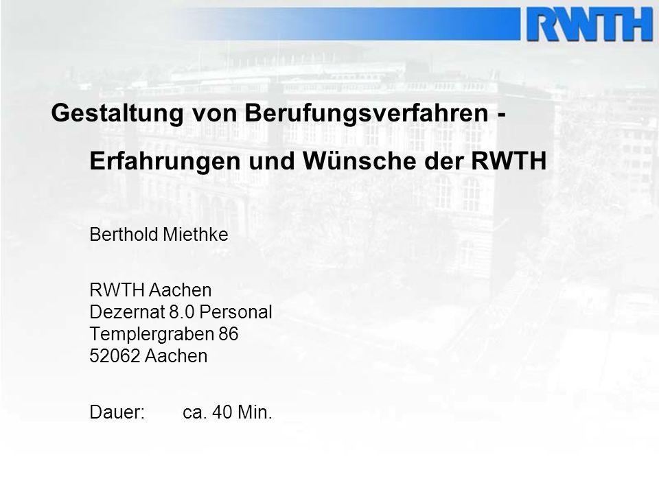 Gestaltung von Berufungsverfahren - Erfahrungen und Wünsche der RWTH
