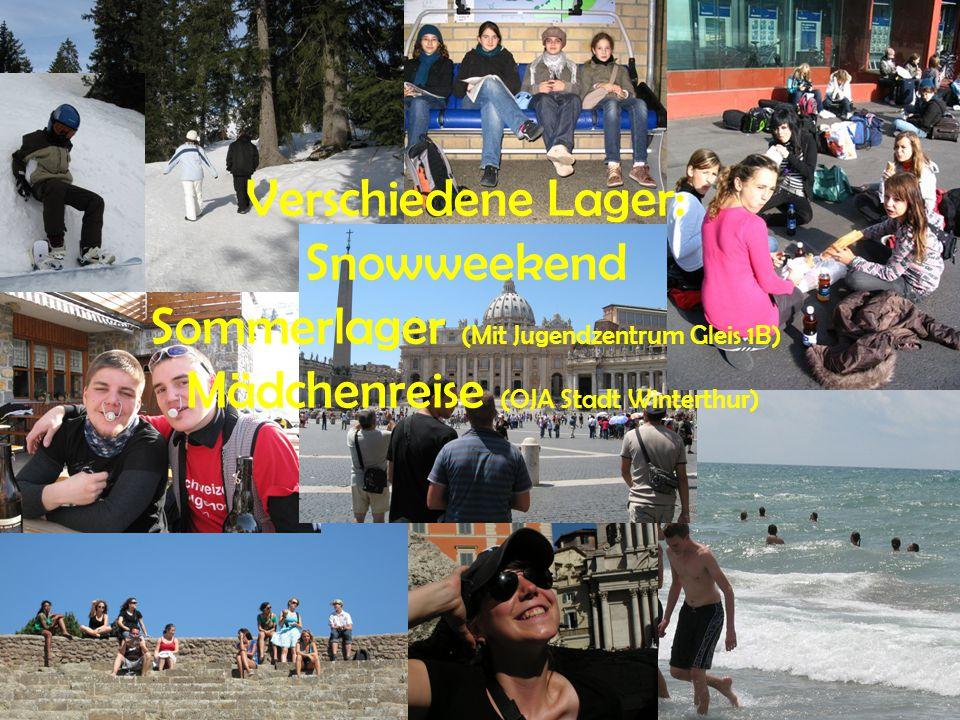 Verschiedene Lager: Snowweekend Sommerlager (Mit Jugendzentrum Gleis 1B) Mädchenreise (OJA Stadt Winterthur)