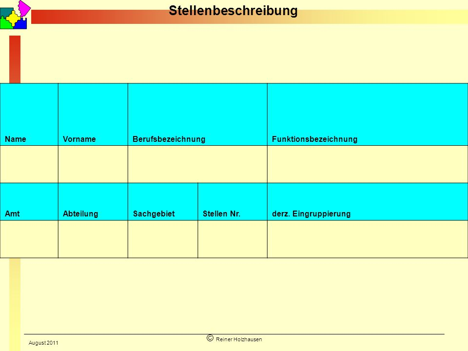 Stellenbeschreibung © Reiner Holzhausen Name Vorname Berufsbezeichnung