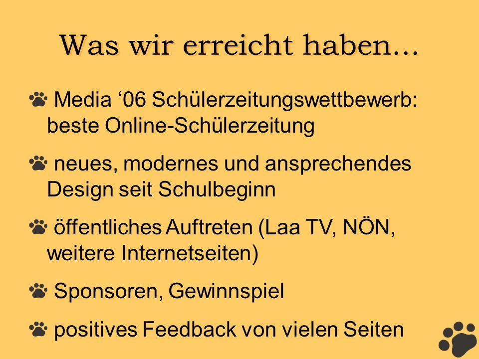 Was wir erreicht haben... Media '06 Schülerzeitungswettbewerb: beste Online-Schülerzeitung.