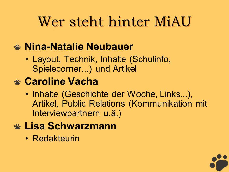 Wer steht hinter MiAU Nina-Natalie Neubauer. Layout, Technik, Inhalte (Schulinfo, Spielecorner...) und Artikel.