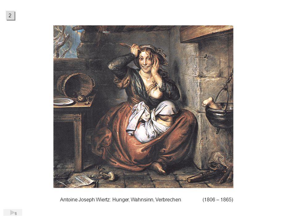 2 Antoine Joseph Wiertz: Hunger, Wahnsinn, Verbrechen (1806 – 1865)