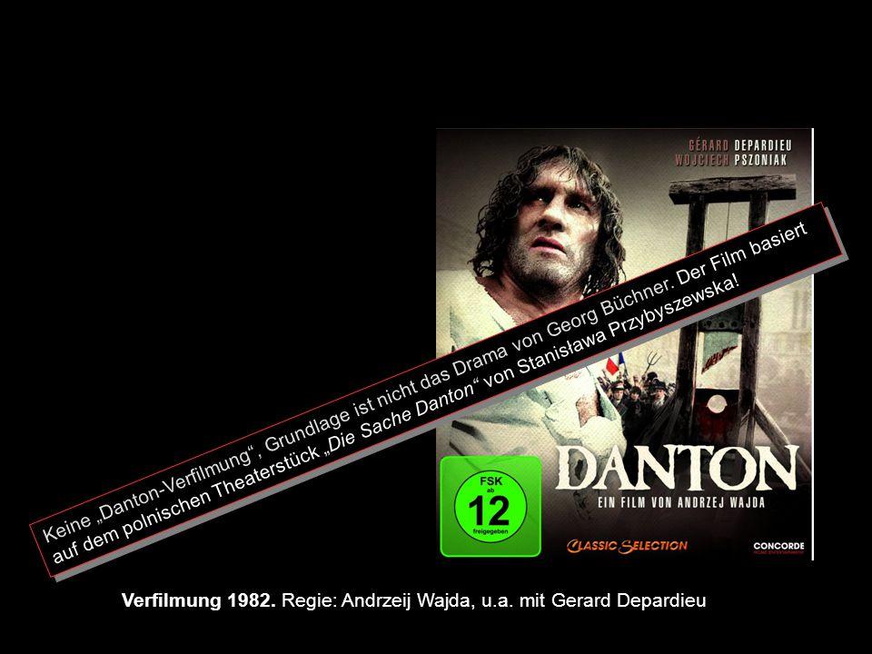 """Keine """"Danton-Verfilmung , Grundlage ist nicht das Drama von Georg Büchner. Der Film basiert auf dem polnischen Theaterstück """"Die Sache Danton von Stanisława Przybyszewska!"""