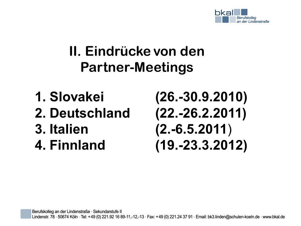 II. Eindrücke von den Partner-Meetings