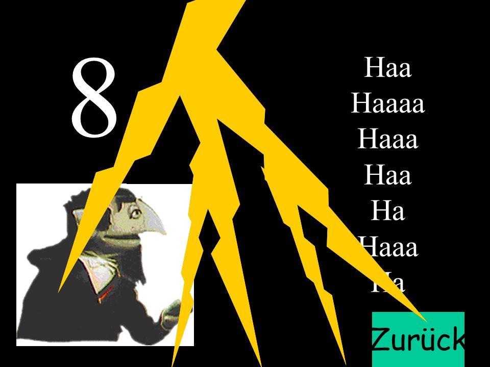 6 7 8 1 5 4 2 3 Haa Haaaa Haaa Ha Zurück