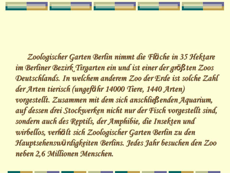 Zoologischer Garten Berlin nimmt die Fläche in 35 Hektare im Berliner Bezirk Tirgarten ein und ist einer der größten Zoos Deutschlands.