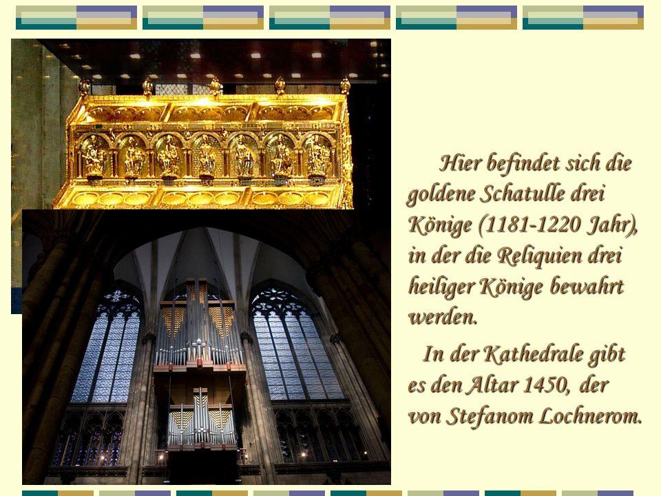 Hier befindet sich die goldene Schatulle drei Könige (1181-1220 Jahr), in der die Reliquien drei heiliger Könige bewahrt werden.