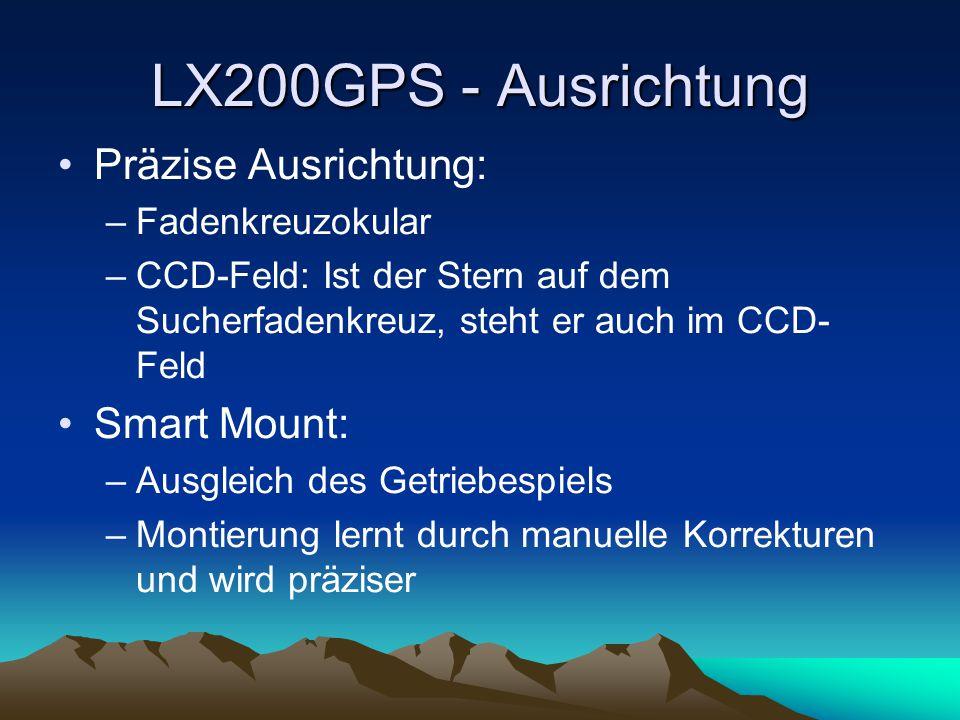 LX200GPS - Ausrichtung Präzise Ausrichtung: Smart Mount: