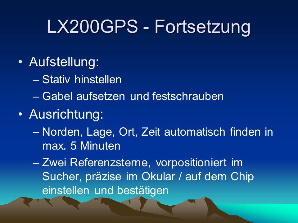 LX200GPS - Fortsetzung Aufstellung: Ausrichtung: Stativ hinstellen