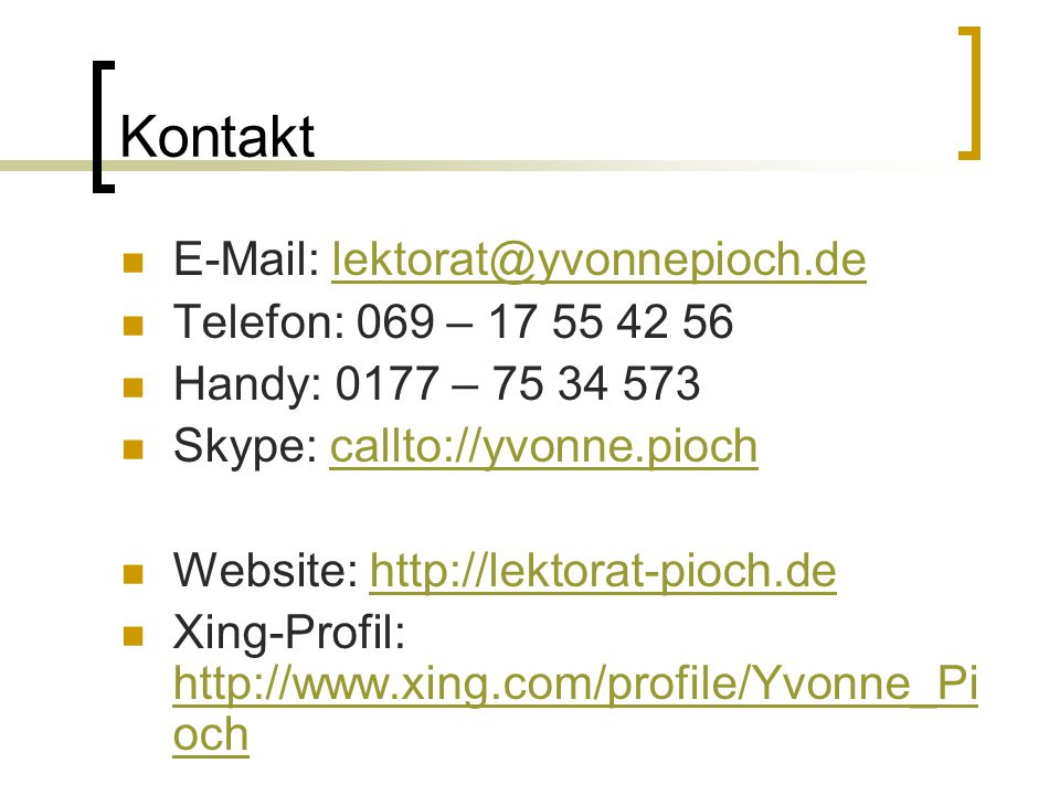 Kontakt E-Mail: lektorat@yvonnepioch.de Telefon: 069 – 17 55 42 56