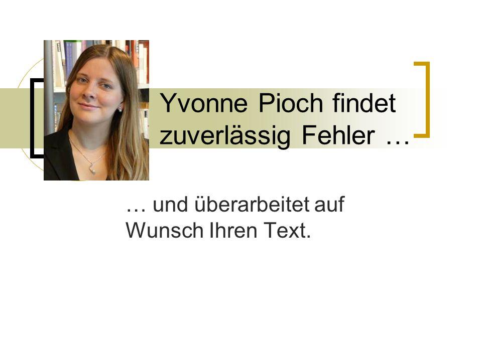 Yvonne Pioch findet zuverlässig Fehler …
