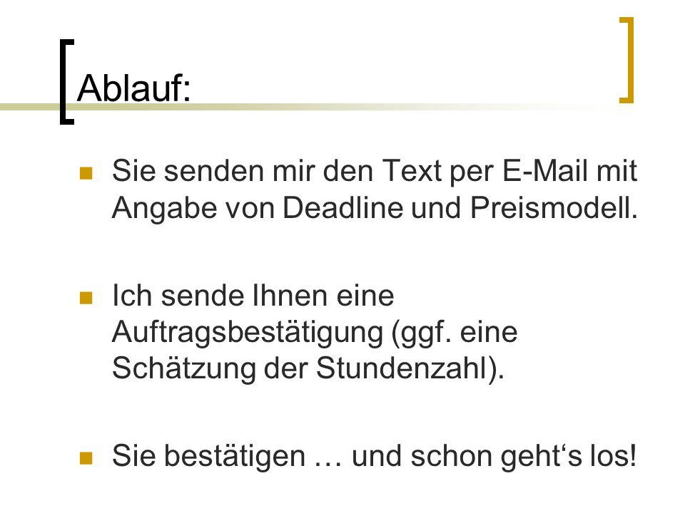 Ablauf: Sie senden mir den Text per E-Mail mit Angabe von Deadline und Preismodell.