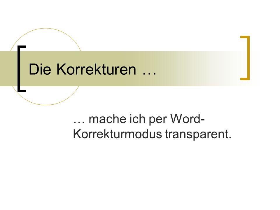 … mache ich per Word-Korrekturmodus transparent.