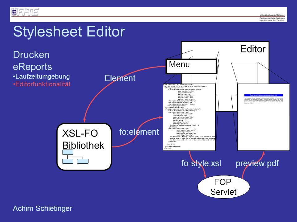 Stylesheet Editor Editor Drucken eReports XSL-FO Bibliothek Menü
