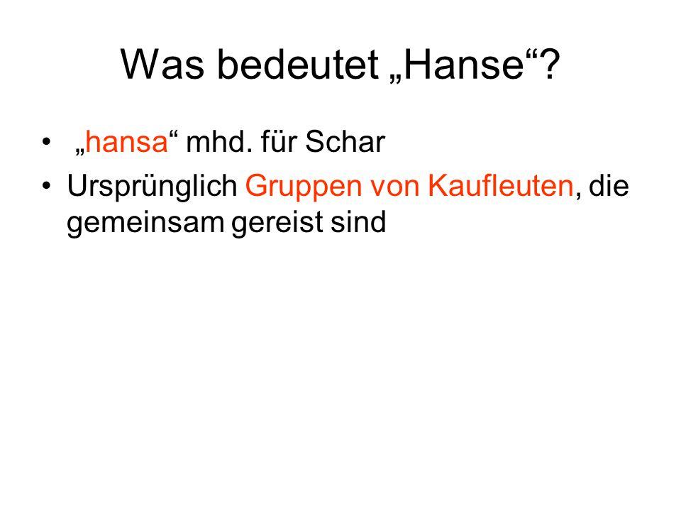 """Was bedeutet """"Hanse """"hansa mhd. für Schar"""