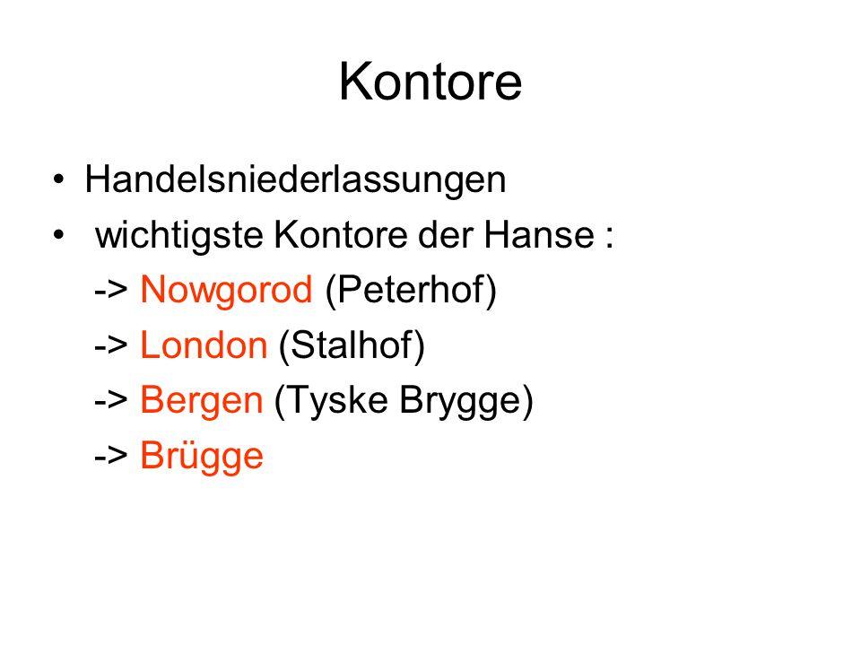 Kontore Handelsniederlassungen wichtigste Kontore der Hanse :