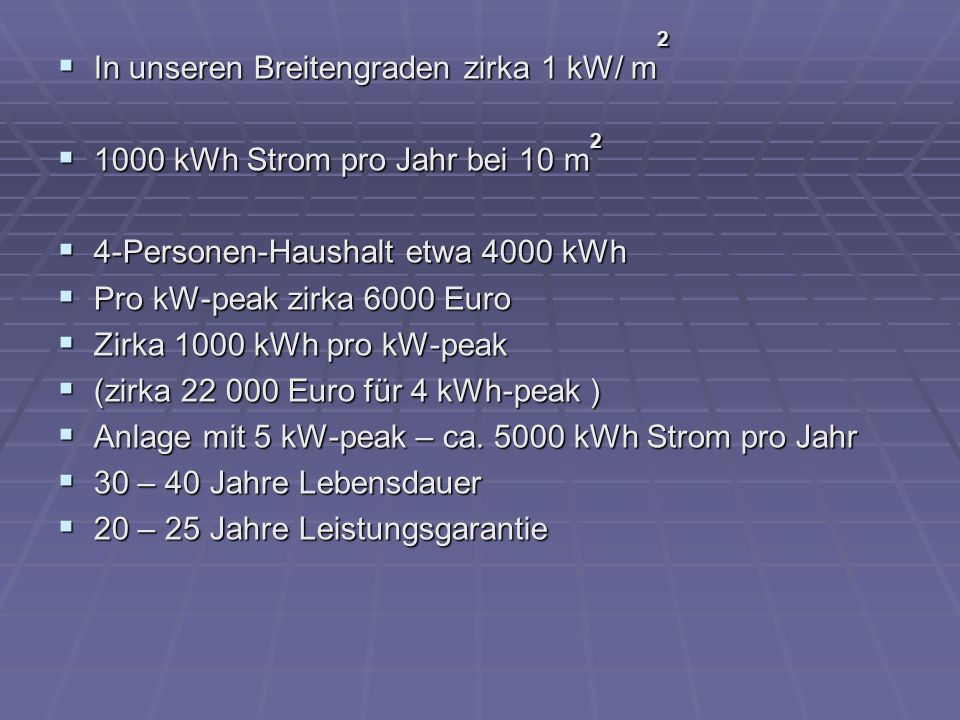 In unseren Breitengraden zirka 1 kW/ m2
