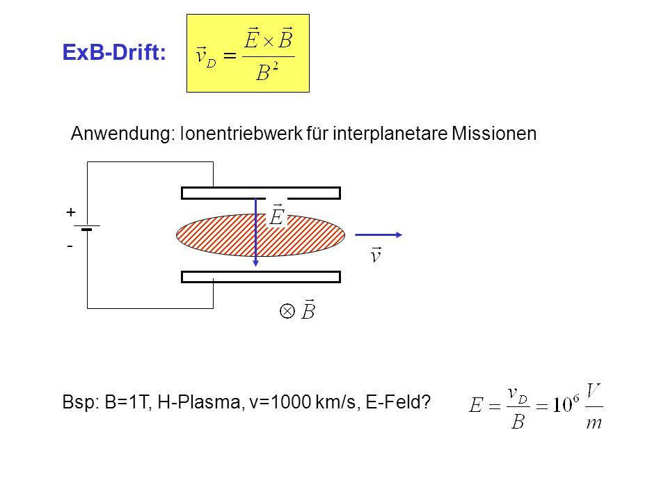 ExB-Drift: Anwendung: Ionentriebwerk für interplanetare Missionen + -