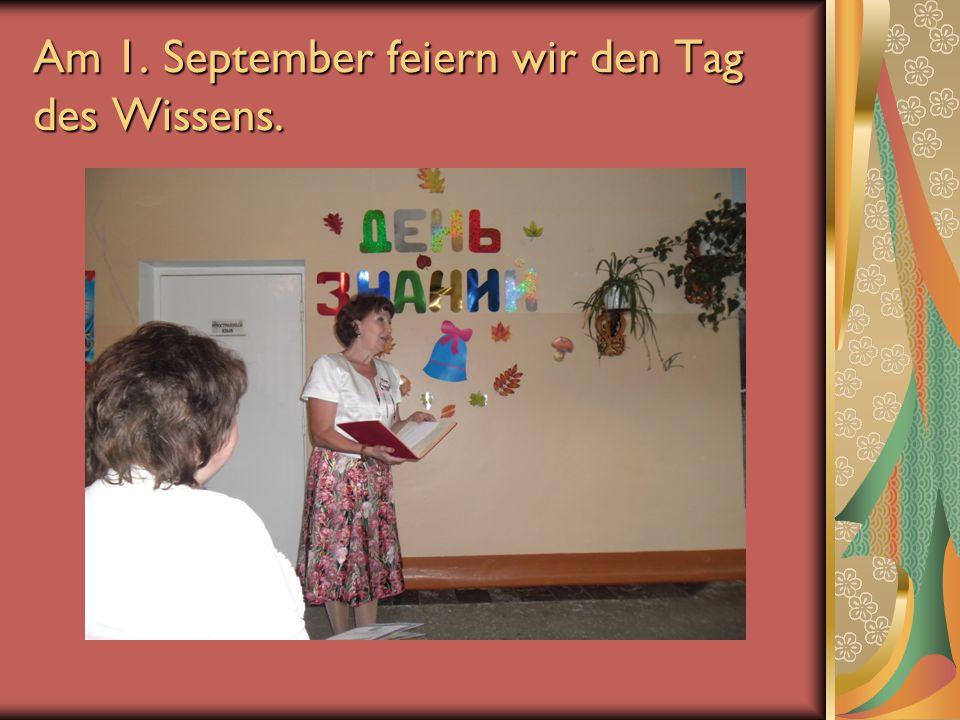Am 1. September feiern wir den Tag des Wissens.