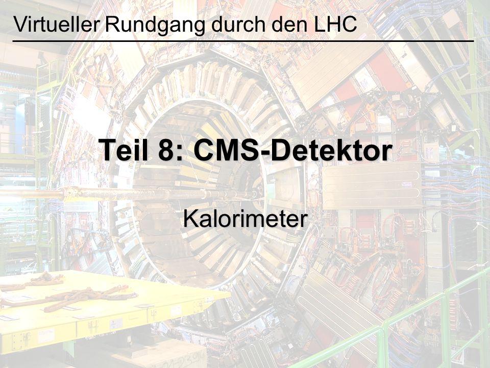 Teil 8: CMS-Detektor Kalorimeter