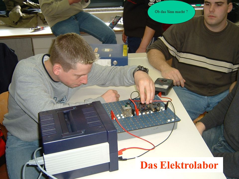 Ob das Sinn macht Das Elektrolabor