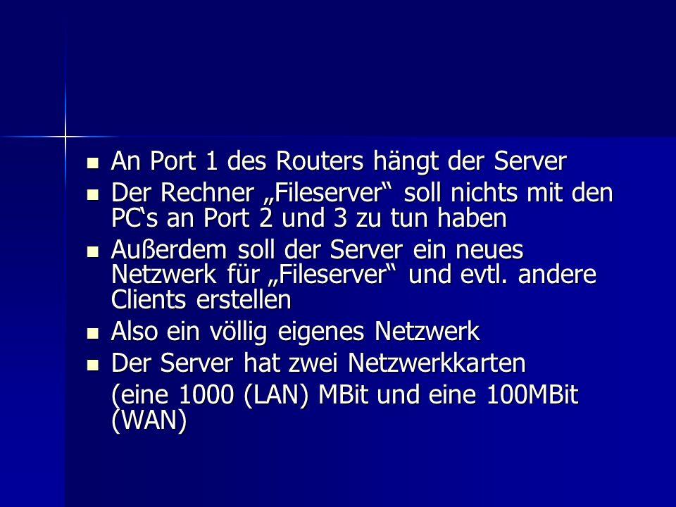 An Port 1 des Routers hängt der Server