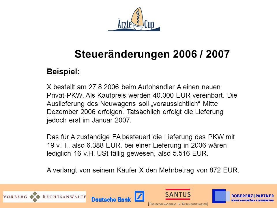 Steueränderungen 2006 / 2007. Beispiel:. X bestellt am 27. 8