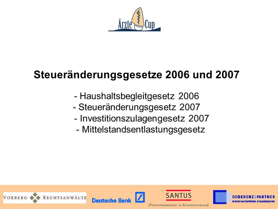 Steueränderungsgesetze 2006 und 2007 - Haushaltsbegleitgesetz 2006 - Steueränderungsgesetz 2007 - Investitionszulagengesetz 2007 - Mittelstandsentlastungsgesetz