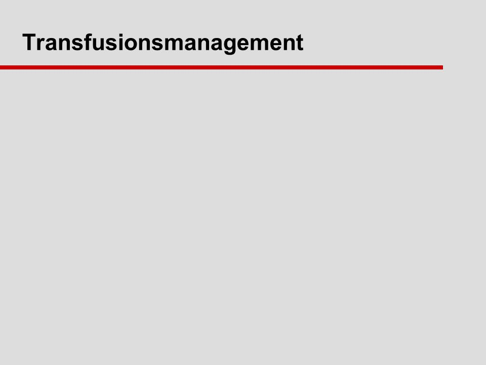 Transfusionsmanagement