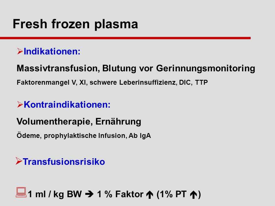 Fresh frozen plasma Indikationen: