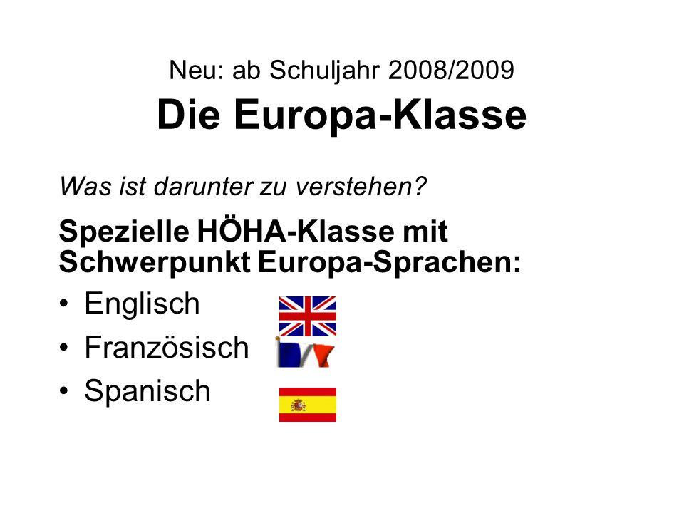 Neu: ab Schuljahr 2008/2009 Die Europa-Klasse