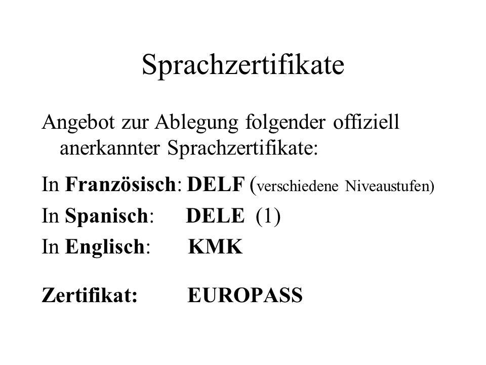 Sprachzertifikate Angebot zur Ablegung folgender offiziell anerkannter Sprachzertifikate: In Französisch: DELF (verschiedene Niveaustufen)