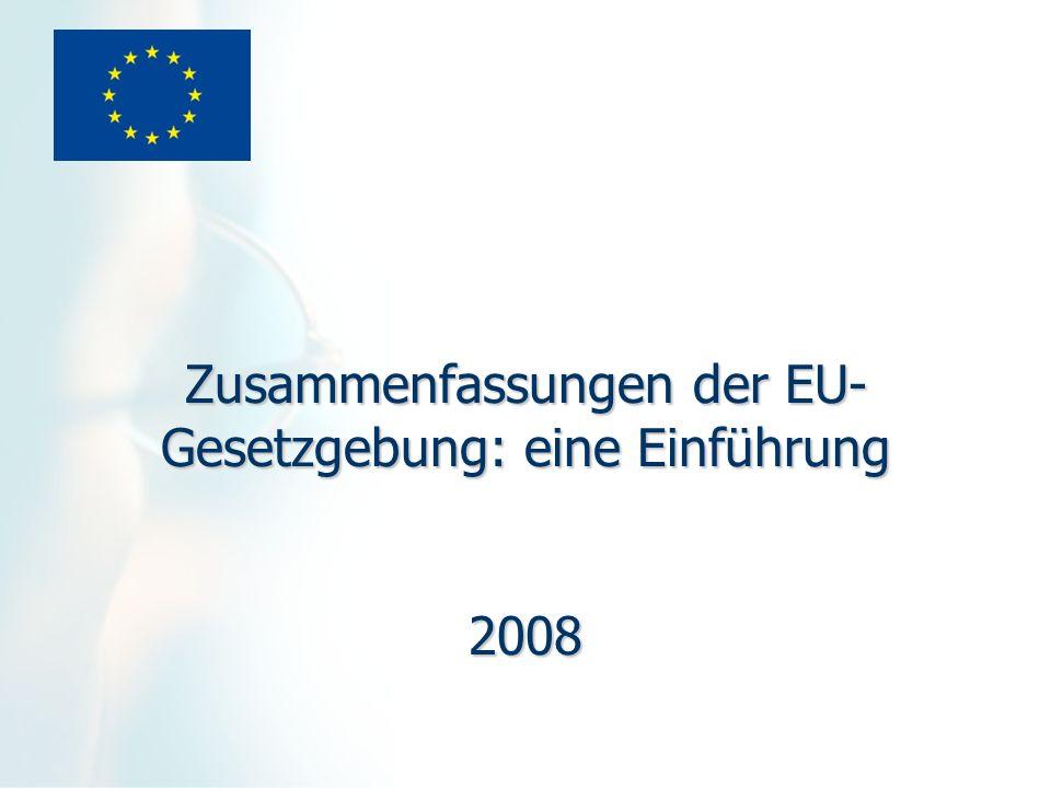 Zusammenfassungen der EU-Gesetzgebung: eine Einführung 2008