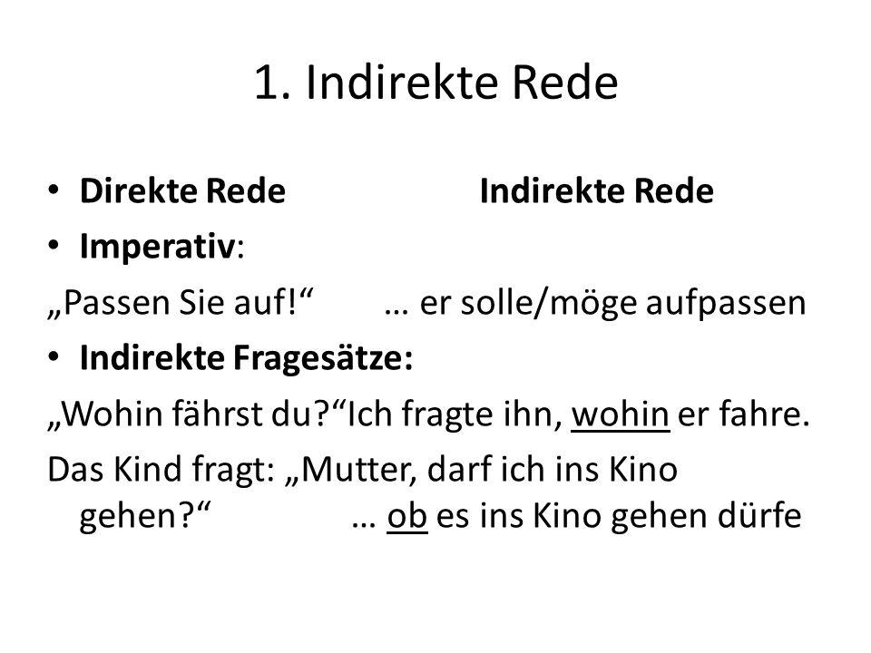 1. Indirekte Rede Direkte Rede Indirekte Rede Imperativ: