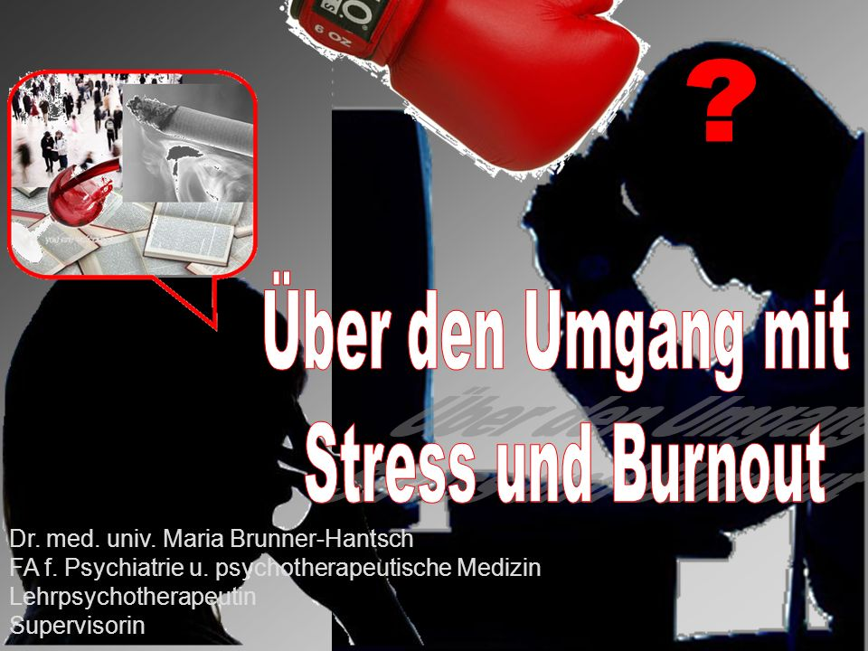 Über den Umgang mit Stress und Burnout