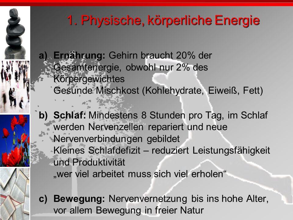1. Physische, körperliche Energie