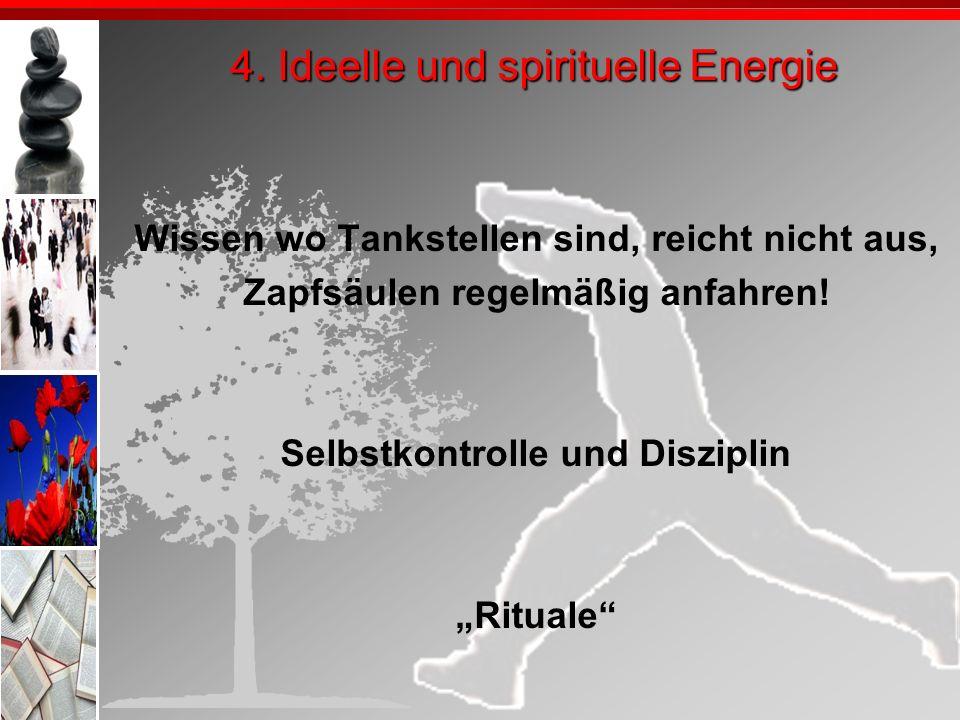 4. Ideelle und spirituelle Energie