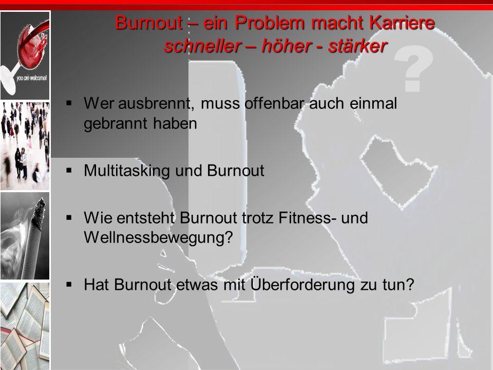 Burnout – ein Problem macht Karriere schneller – höher - stärker