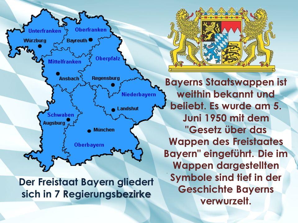 Der Freistaat Bayern gliedert sich in 7 Regierungsbezirke