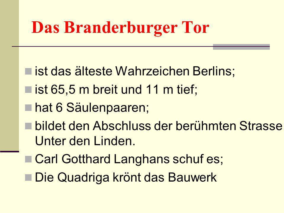 Das Branderburger Tor ist das älteste Wahrzeichen Berlins;